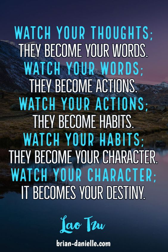"Gift ""Watch your thoughts; They become your words. Watch your words; They become actions. Watch your actions; They become habits. Watch your habits; They become your character. Watch your character; It becomes your destiny."" ~ Lao Tzu. Meditation for beginners. Mediation benefits. Meditation Quotes. #ourlifeourterms #meditation #lifehacks #changeyourlife #change"