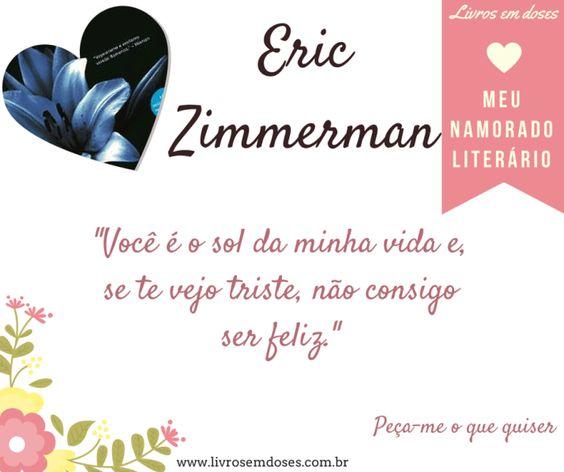 Meu namorado literário é Eric Zimmerman!!! E o seu? #meunamoradoliterario #livrosemdoses #diadosnamorados