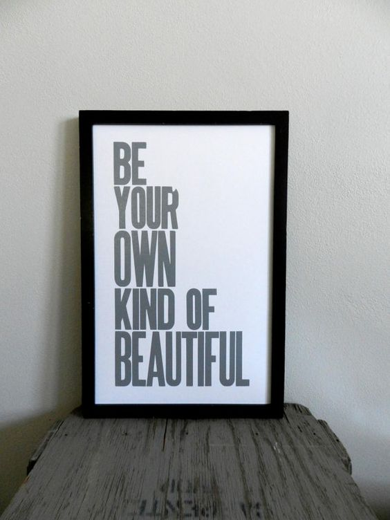 Gray Poster, Be Your Own Kind of Beautiful Letterpress Print with Mixed Wood Type