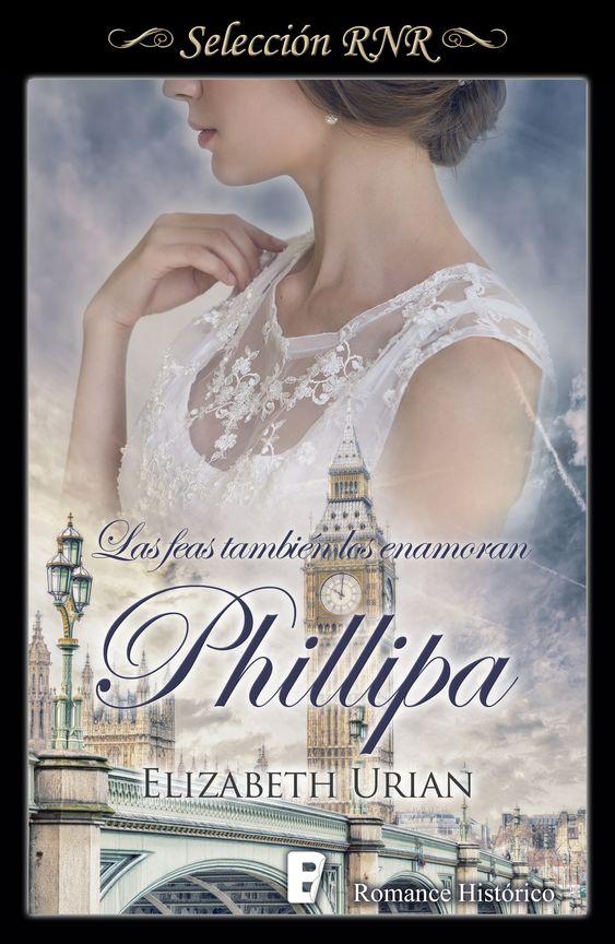 Phillipa. Las feas también los enamoran, Elizabeth Urian