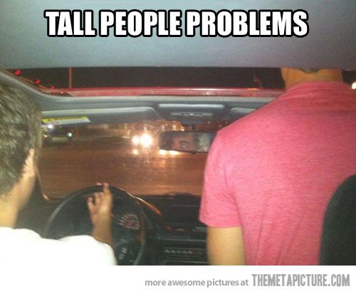 Funny Memes About Tall Guys : Tall people and their problemsu