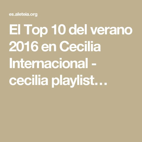 El Top 10 del verano 2016 en Cecilia Internacional - cecilia playlist…