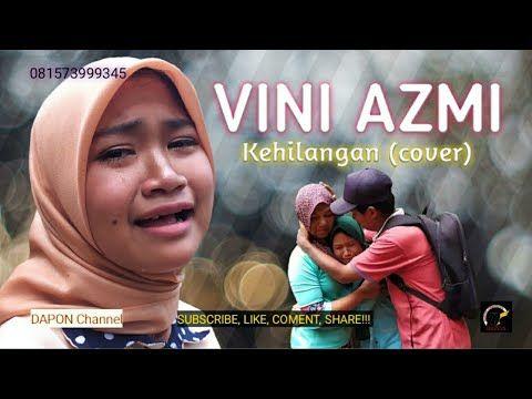 Kehilangan Cover Vini Azmi Lesti Family Viral Youtube Di 2020 Instrumen Musik Youtube Manusia