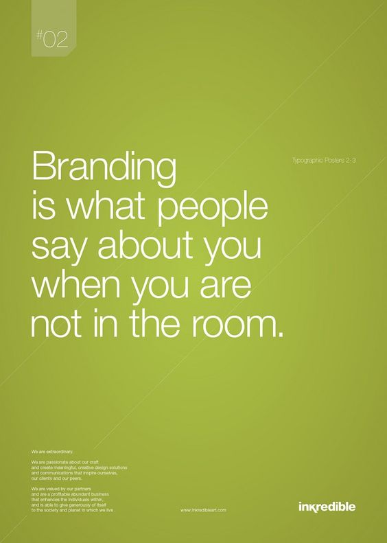 #Branding es eso que la gente dice de ti cuando no estás en la habitación. #Quotes