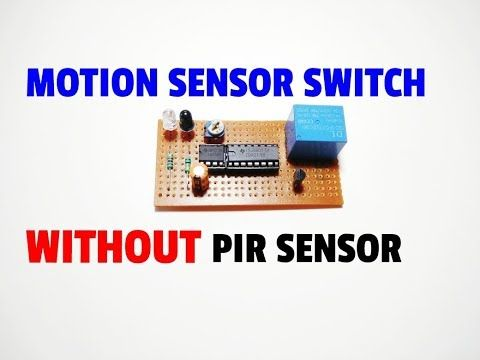 How To Make Motion Sensor Switch Circuit Without Pir Motion Sensor Simple Motion Sensor Switch Youtube In 2020 Motion Sensor Sensor Motion