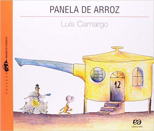 Respondendo a adivinhações, Maneco Caneco Chapéu de Funil vai descobrindo como se prepara uma deliciosa panela de arrozPanela de Arroz - Coleção Maneco Caneco - Livros na Amazon.com.br