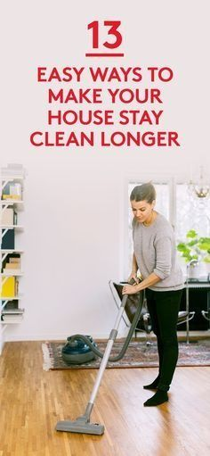 13 Ways to Make Your House Stay Clean Longer | So you can't coat the kitchen with Teflon and train the pets to stop shedding. Before sending the entire family (including Fluffy) to live with Grandma, try one of these neat strategies.