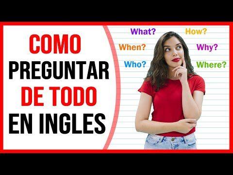 Aprende A Preguntar De Todo En Inglés Fácil Y Practico Youtube Ingles Como Aprender Ingles Rapido Conversaciones En Ingles