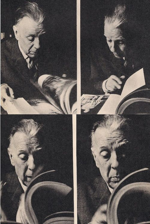 """""""When writers die they become books, which is, after all, not too bad an incarnation."""" — Jorge Luis Borges"""