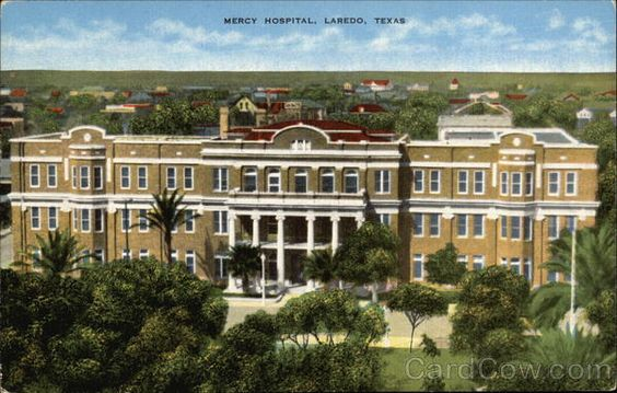 Quot Old Quot Mercy Hospital Laredo Texas Circa 1940s This Is