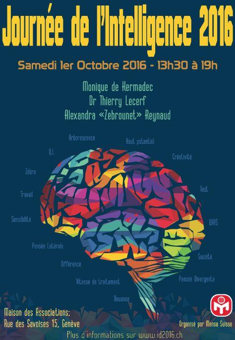 Oyé oyé amis lecteurs de Genève & des environs :D  #MENSA fête son 70ème anniversaire ! Et à cette occasion, la branche suisse de l'association vous propose une conférence « #IntelligenceDay », gratuite & ouverte à tous :) Elle se tiendra le samedi 1er octobre 2016, à Genève, de 13h30 à 19h00, avec 3 conférenciers :  - #MoniqueDeKermadec - #ThierryLecerf - #AlexandraReynaud  Une séance de dédicaces avec Monique de Kermadec & moi-même est prévue à partir de 17h15 ^_^