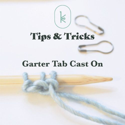 Kelbourne Woolens Tips And Tricks Garter Tab Cast On Knitting Tutorial Knit Stitch Patterns Knitting Stiches