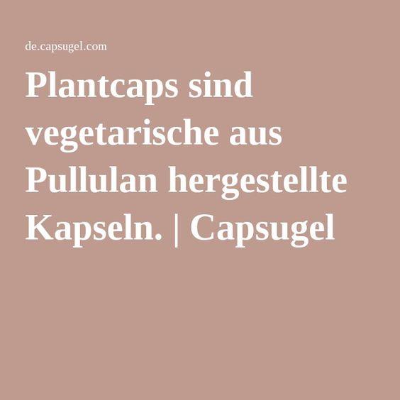 Plantcaps sind vegetarische aus Pullulan hergestellte Kapseln. | Capsugel
