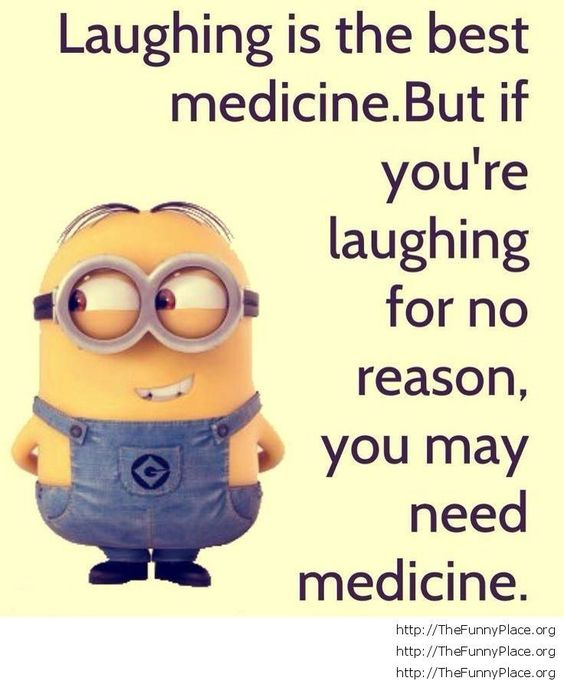 Laughing is the best medicine. But if you're laughing for no reason, you may need medicine.