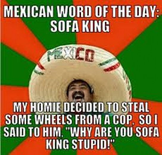 Image Result For Mexican Word Of The Day Homecleaning Home Cleaning Funny Mexican Words Mexican Jokes Funny Valentine Memes