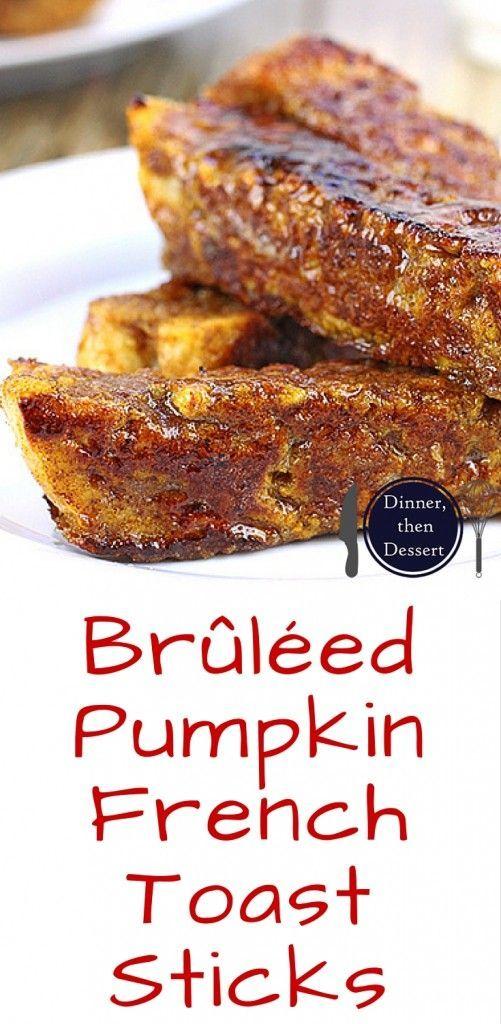 Brûléed Pumpkin French Toast Sticks | Recipe | Pumpkin french toast ...