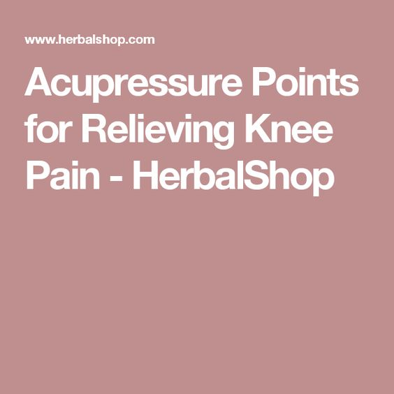 Acupressure Points for Relieving Knee Pain - HerbalShop