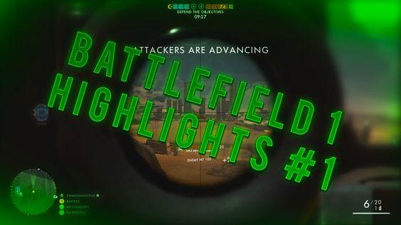 Battlefield 1 Highlights #1 (Sniper Highlights)