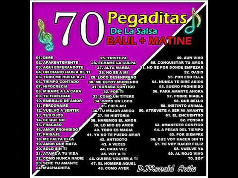 70 Pegaditas De La Salsa Baul Matine Youtube Canciones Romanticas En Español Musica Para Recordar Musica Grupera
