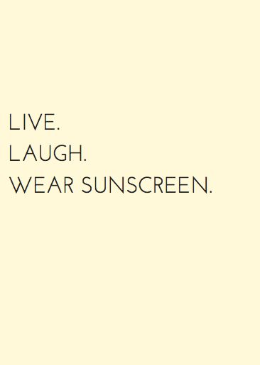 Live, Laugh, Wear Sunscreen #skincare #anti-aging www.sylvanainstitute.com: