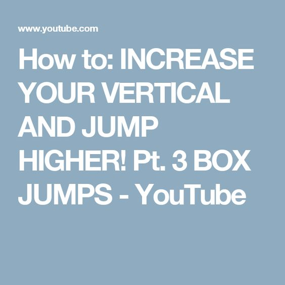How to: INCREASE YOUR VERTICAL AND JUMP HIGHER! Pt. 3 BOX JUMPS - YouTube