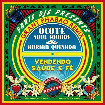 Vendendo Saúde e Fé feat. Tita Lima (Grant Phabao Remix), by Ocote Soul Sounds & Adrian Quesada