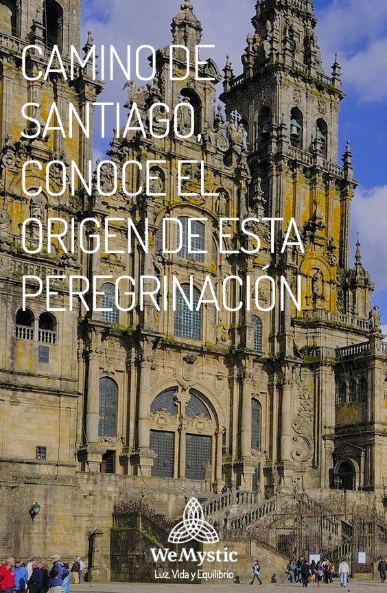 Camino De Santiago Conoce El Origen De Esta Peregrinación Wemystic Camino De Santiago Peregrinacion Santiago