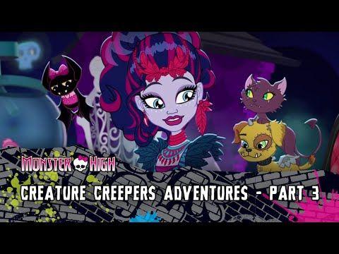 Creature Creeper Adventures - Part 3 | Monster High