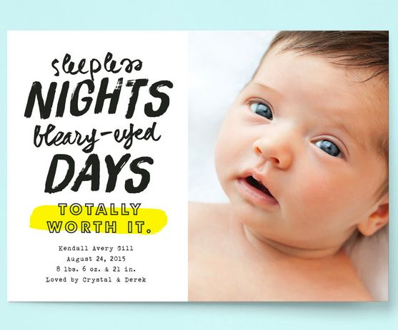 All the sleepless nights and bleary-eyed days are totally worth it, indeed! A funny and cute birth announcement for the new baby from Minted.