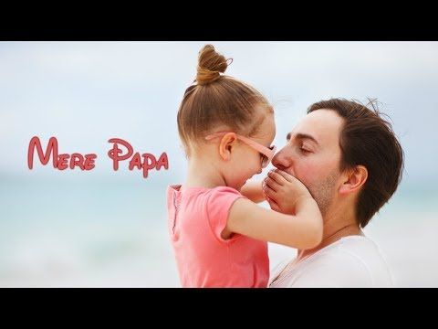Mere Papa Emotional Whatsapp Status Video Heart Touching Youtube Love U Papa I Love My Father Emotional Songs
