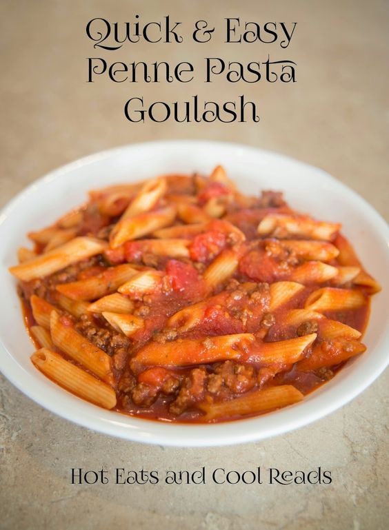 ... ! Quick and Easy Penne Pasta Goulash from Hot Eats and Cool Reads