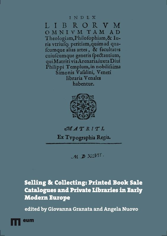 Resultado de imagen de Selling & Collecting: Printed Book Sale Catalogues and Private Libraries in Early Modern Europe