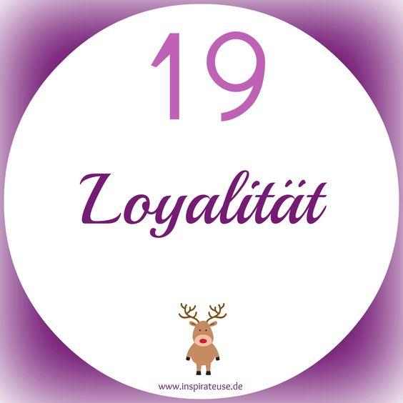 -19- Loyalität Wie wichtig ist Dir Loyalität?