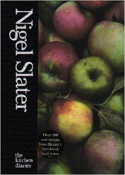 The Kitchen Diaries: Amazon.co.uk: Nigel Slater: 9780007199488: Books