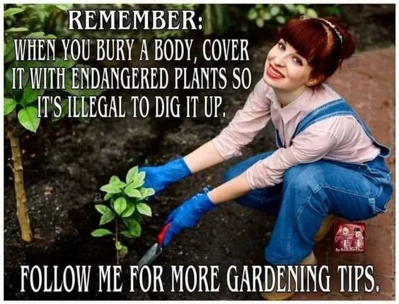 Remember when burying a body cover it with endangered plants