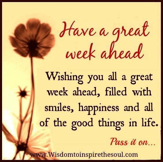 Have A Great Week Ahead quotes quote days of the week monday quotes happy monday monday morning have a great week