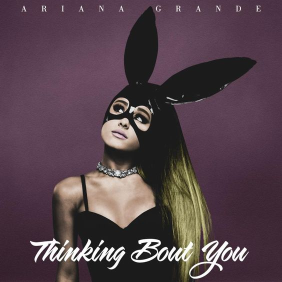 Ariana Grande – Thinking Bout You (single cover art)