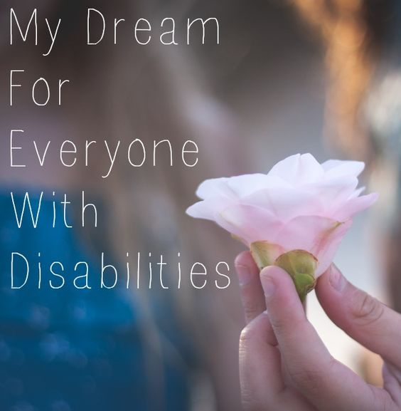 My Dream for Everyone with Disabilities