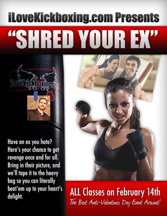 """Coming up on February 14th for our Kickboxing members!! :)  """"SHRED YOUR EX"""""""
