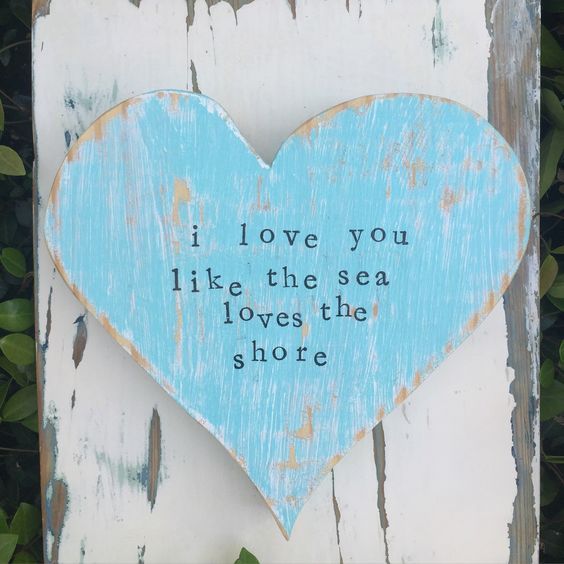 A personal favorite from my Etsy shop https://www.etsy.com/listing/275563374/i-love-you-like-the-sea-loves-the-shore