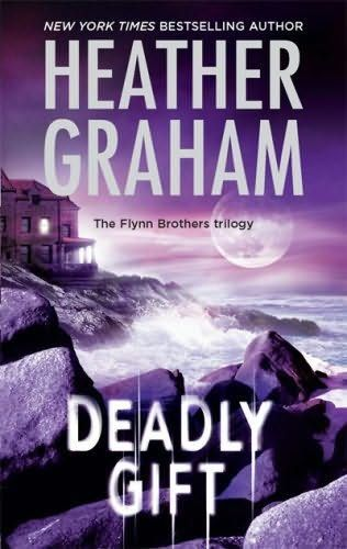 Deadly Gift (2008) (The third book in the Flynn Brothers Trilogy series) A novel by Heather Graham