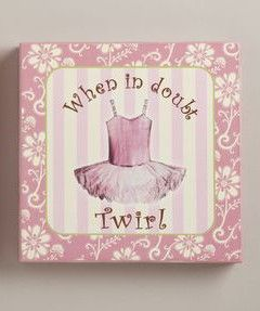 "Fabulous, Fun, and Fancy! Decorate your little dancer's room with this adorable wall art. Square wooden sign is painted with ""When In Doubt Twirl"" and is adorned with a lovely ballet costume.    Pin It"
