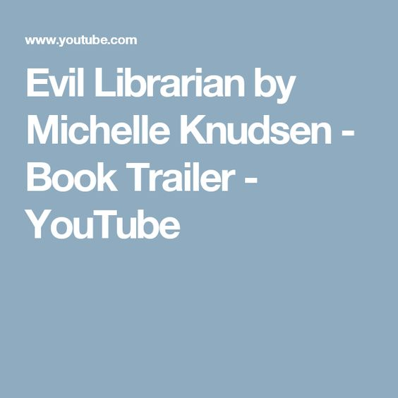 Evil Librarian by Michelle Knudsen - Book Trailer - YouTube