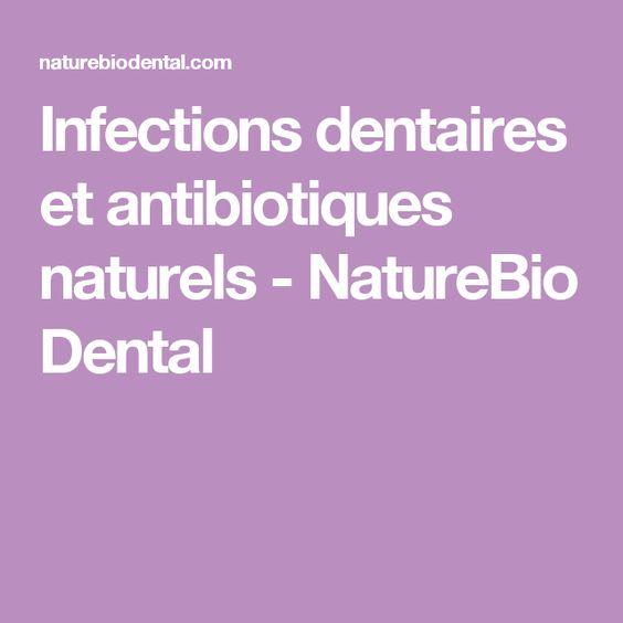Infections dentaires et antibiotiques naturels - NatureBio Dental