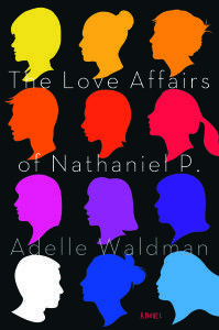"""""""The Love Affairs Of Nathaniel P"""" by Adele Walmand"""