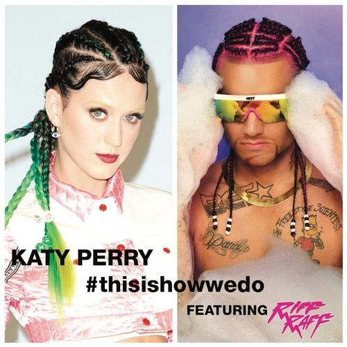 Katy Perry and Riff Raff team up for the remix of This Is How We Do