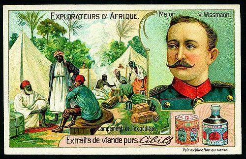 https://flic.kr/p/7Bcq1M | Belgian Tradecard - African Explorers, Major Hermann von Wissman | Cibils Beef Extract c1900. Major Wissman