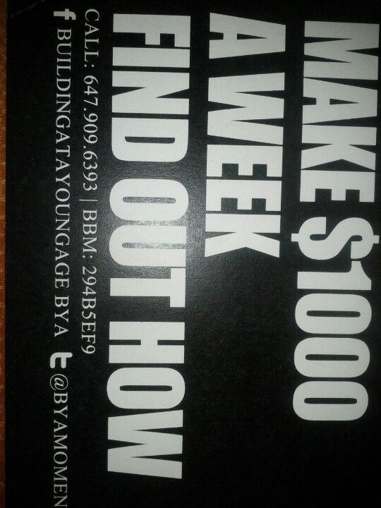 Make $1000/ week.