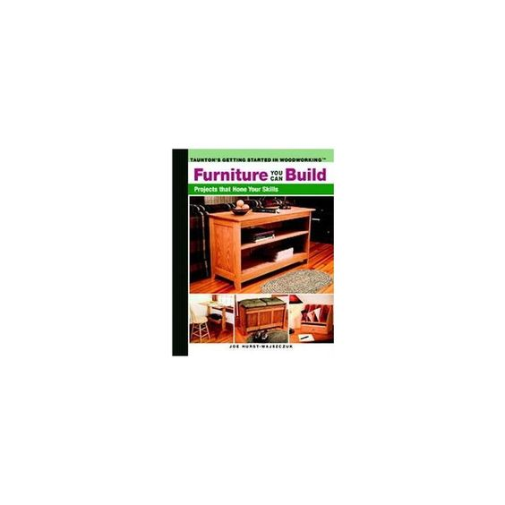 Furniture You Can Build ( Getting Started IN Woodworking) (Paperback)