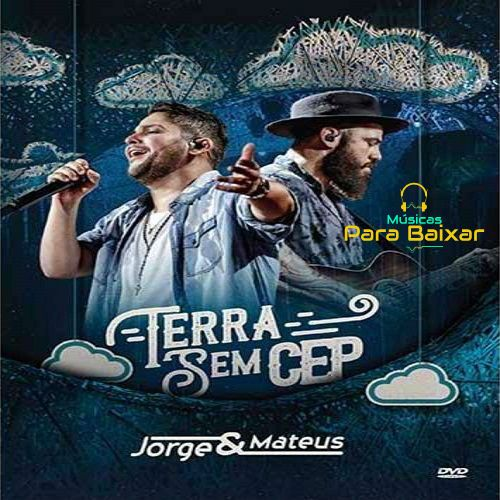 Dvd Jorge E Mateus Terra Sem Cep 2018 Download Gratis Jorge